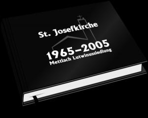 Josefkirche 1965— 2005, Mettlach