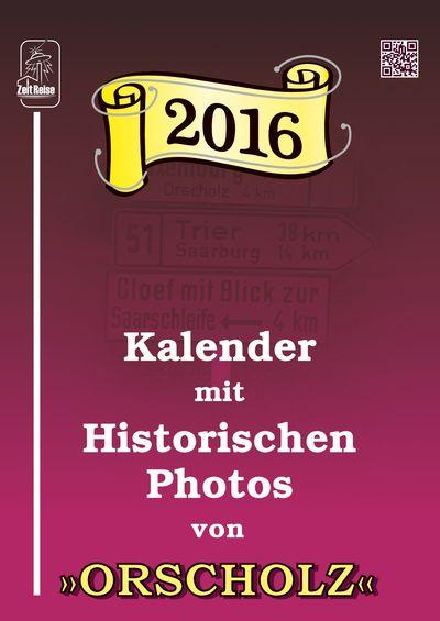 »Kalender mit Historischen Photos« Orscholz 2016 — Deckblatt